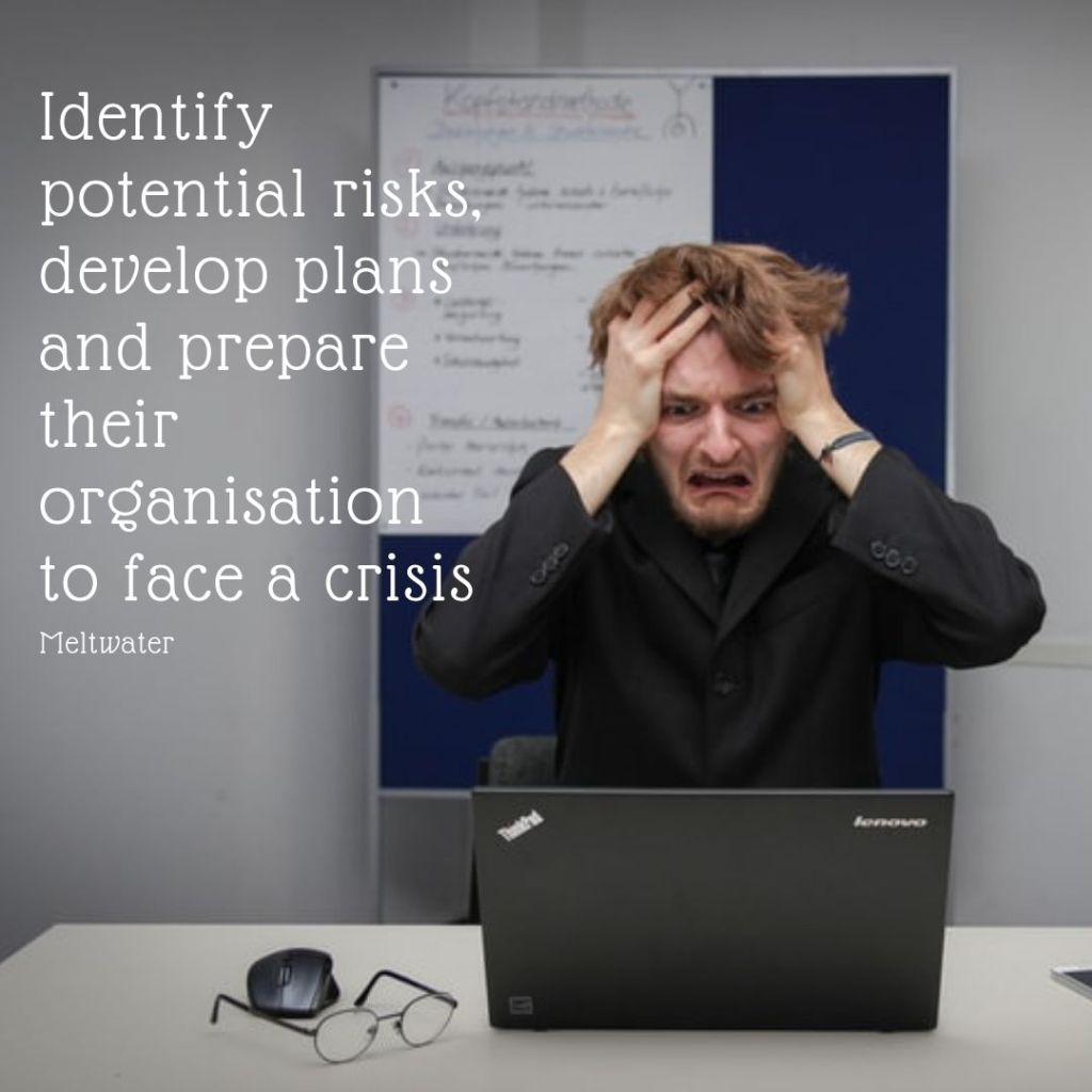 Identify potential risks, develop plans and prepare for their organization to face a crisis